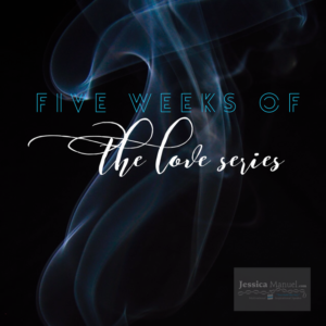 Five Weeks of the Love Series